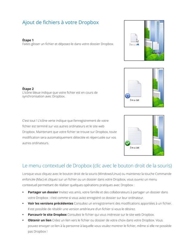 Ajout de fichiers à votre Dropbox Étape1 Faites glisser un fichier et déposez-le dans votre dossier Dropbox. Étape2 L'ic...