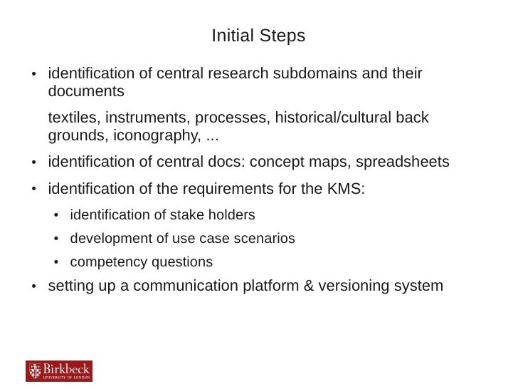 Initial Steps●   identification of central research subdomains and their    documents    textiles, instruments, processes,...