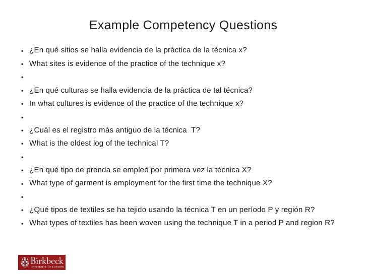 Example Competency Questions●   ¿En qué sitios se halla evidencia de la práctica de la técnica x?●   What sites is evidenc...