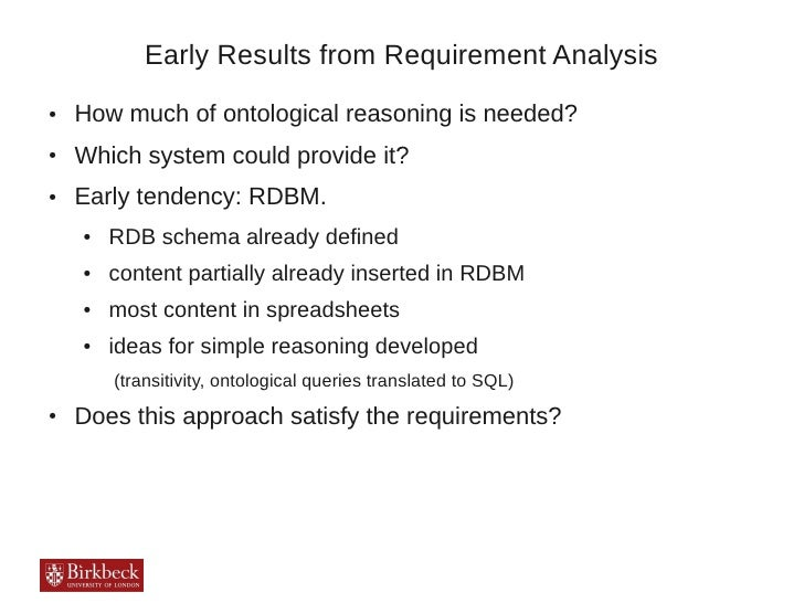 Early Results from Requirement Analysis●   How much of ontological reasoning is needed?●   Which system could provide it?●...