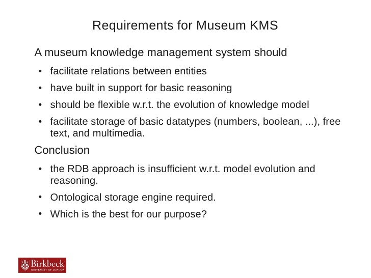 Requirements for Museum KMSA museum knowledge management system should●   facilitate relations between entities●   have bu...