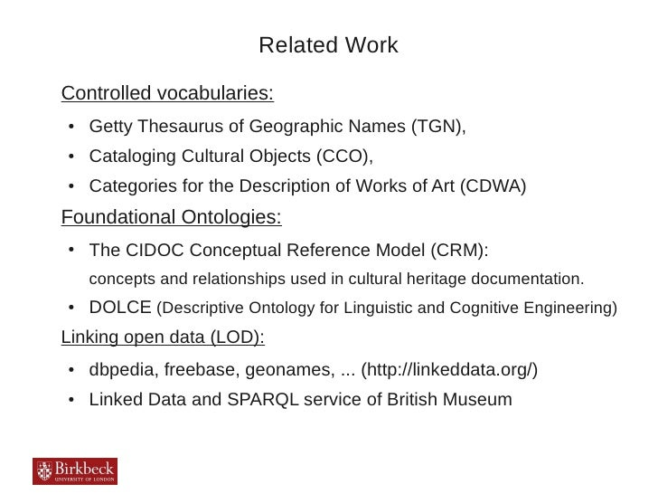 Related WorkControlled vocabularies:●   Getty Thesaurus of Geographic Names (TGN),●   Cataloging Cultural Objects (CCO),● ...