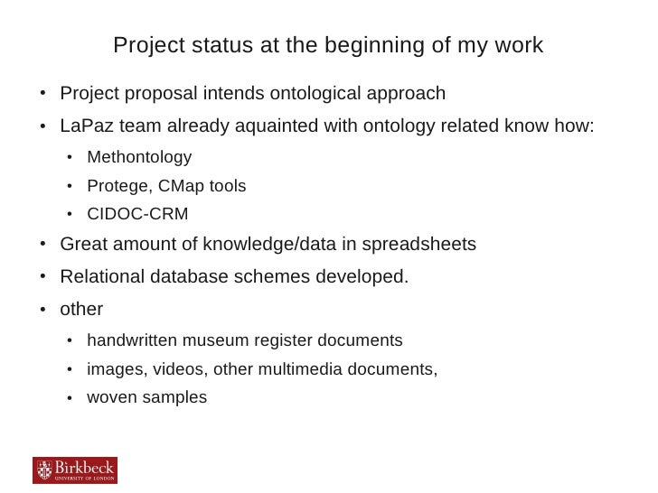 Project status at the beginning of my work●   Project proposal intends ontological approach●   LaPaz team already aquainte...