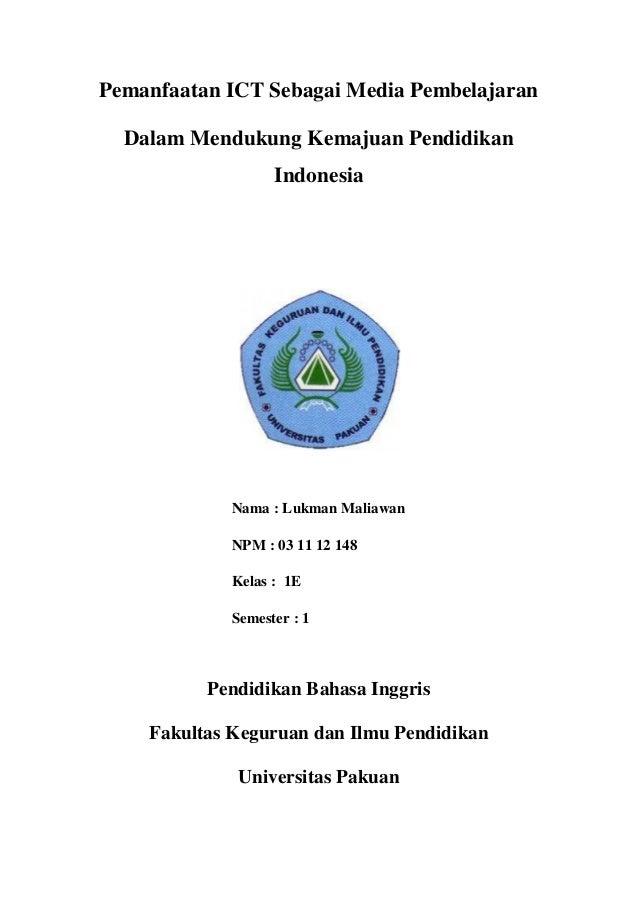 Pemanfaatan ICT Sebagai Media Pembelajaran  Dalam Mendukung Kemajuan Pendidikan                   Indonesia             Na...