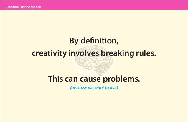 9. Creative DisobedienceBy Definition ...