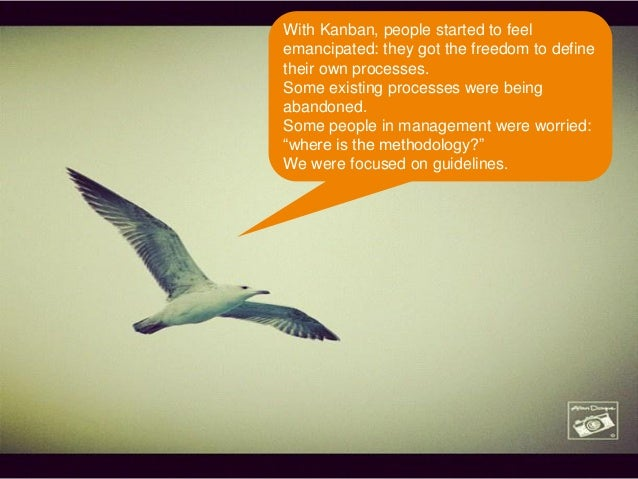 14 © 2014 – Copyright Amdocs. All rights reserved With Kanban, people started to feel emancipated: they got the freedom to...