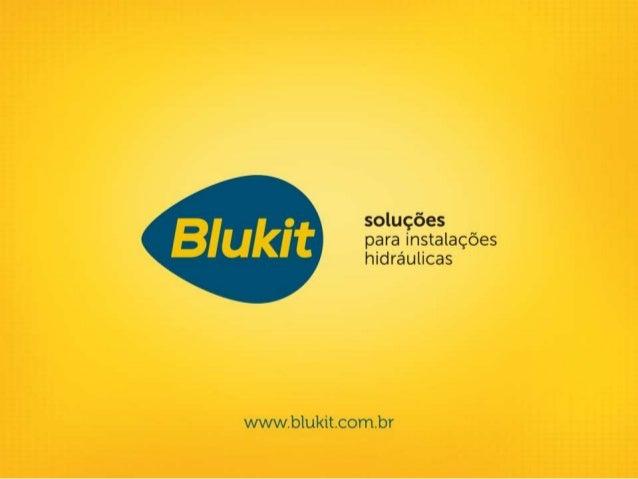 Fundação: 1989 | Blumenau – SC Colaboradores: 600 Produtos: 4.000 Atuação: em toda América Latina SOBRE A BLUKIT