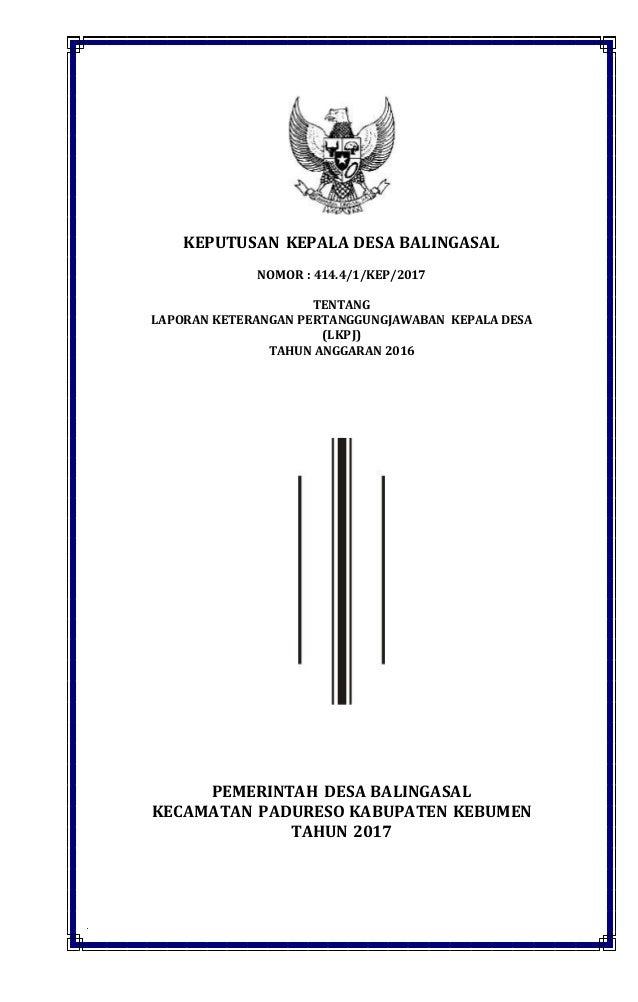 LAPORAN KETERANGAN PERTANGGUNGJAWABAN KEPALA DESA TAHUN ANGGARAN 2016 KEPUTUSAN KEPALA DESA BALINGASAL NOMOR : 414.4/1/KEP...