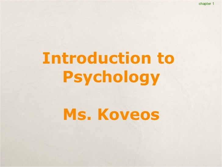 Introduction to  Psychology Ms. Koveos chapter 1