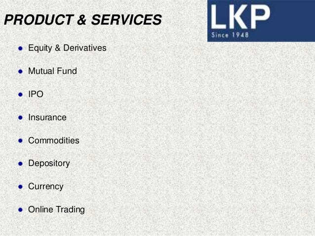 TradeSmart@LKP Online trading platform Features rich applications with a light bandwidth requirement. Streaming quotes, in...