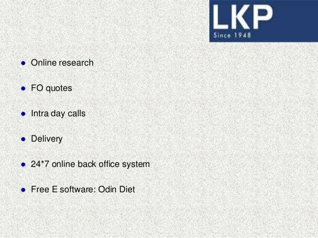 LKP TradeSmart App It is for android devices. Features: Notification messages Quote search Personalized market watch Prede...