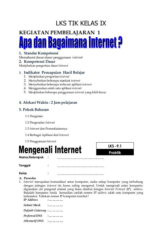 LKS TIK KELAS IX KEGIATAN PEMBELAJARAN 1 1. Standar Kompetensi Memahami dasar-dasar penggunaan internet 2. Kompetensi Dasa...