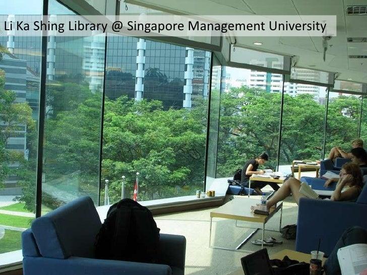 Li Ka Shing Library @ Singapore Management University<br />