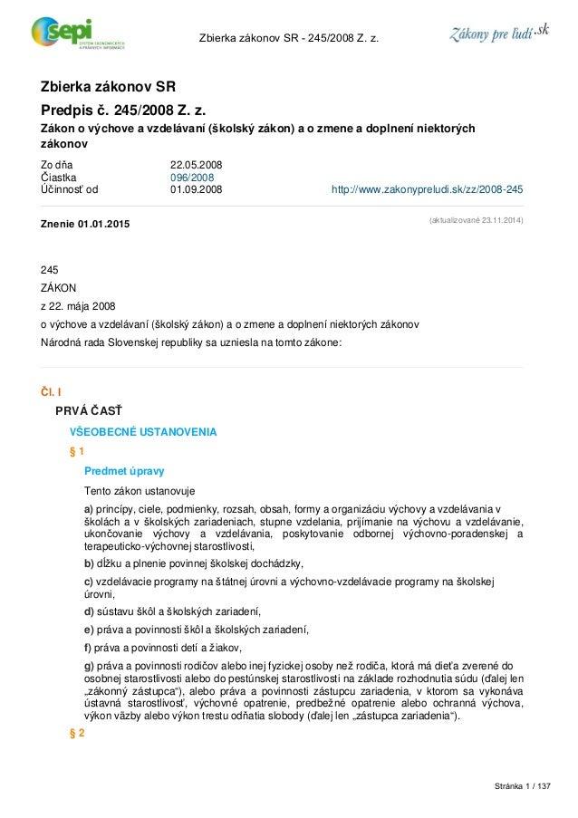 Zbierka zákonov SR  Predpis č. 245/2008 Z. z.  Zákon o výchove a vzdelávaní (školský zákon) a o zmene a doplnení niektorýc...