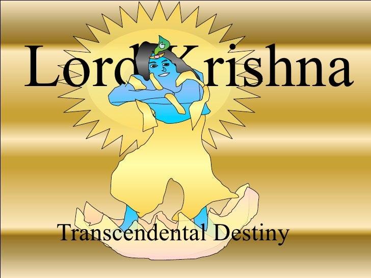 Lord Krishna   Transcendental Destiny