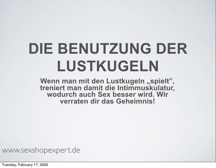 """DIE BENUTZUNG DER                   LUSTKUGELN                      Wenn man mit den Lustkugeln """"spielt"""",                 ..."""