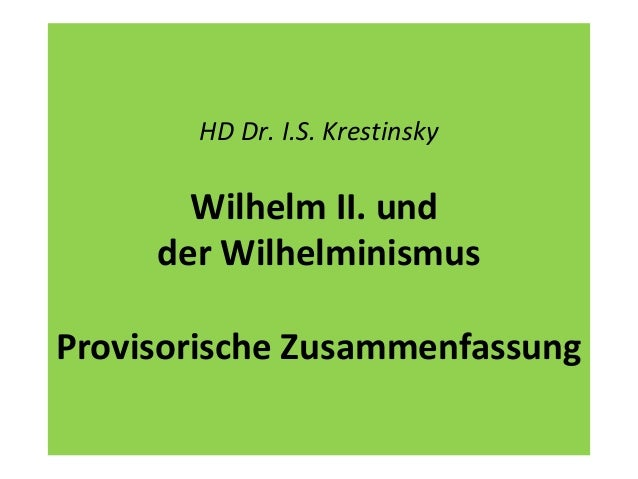 HD Dr. I.S. Krestinsky Wilhelm II. und der Wilhelminismus Provisorische Zusammenfassung