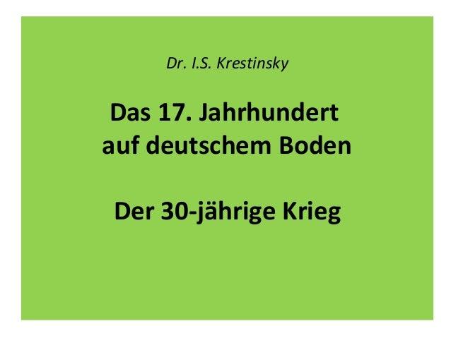 Dr. I.S. Krestinsky Das 17. Jahrhundert auf deutschem Boden Der 30-jährige Krieg
