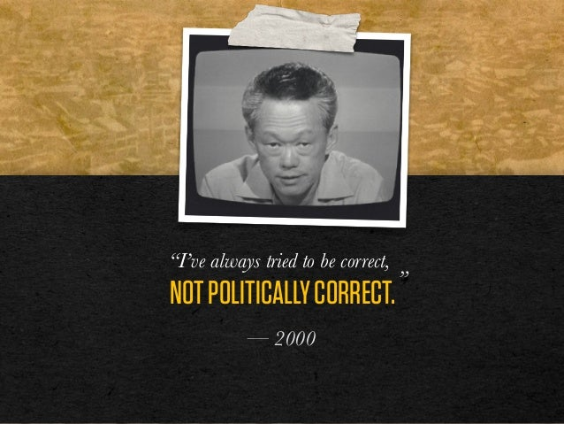 """NOTPOLITICALLYCORRECT. """"I've always tried to be correct, """" — 2000"""