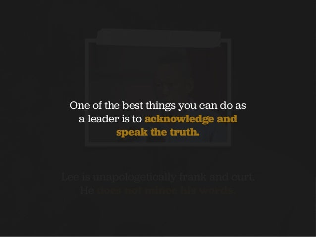One of the best things you can do as a leader is to acknowledge and speak the truth.