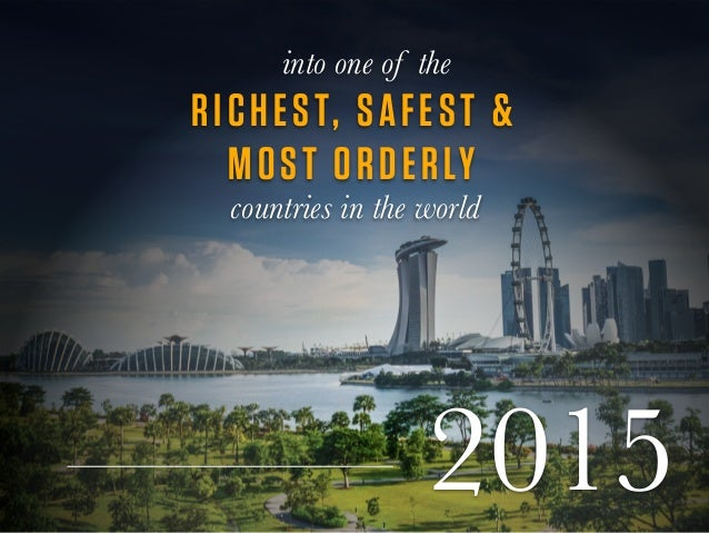 RICHEST, SAFEST & MOST ORDERLY 2015 countries in the world into one of the