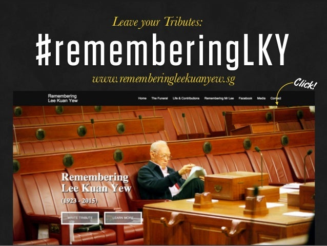 #rememberingLKYClick! Leave your Tributes: www.rememberingleekuanyew.sg