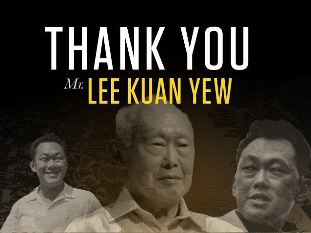 LEE KUAN YEW THANK YOUMr.