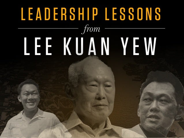 LEADERSHIP LESSONS LEE KUAN YEW from