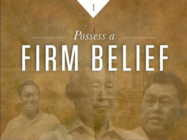 FIRM BELIEF Possess a 1