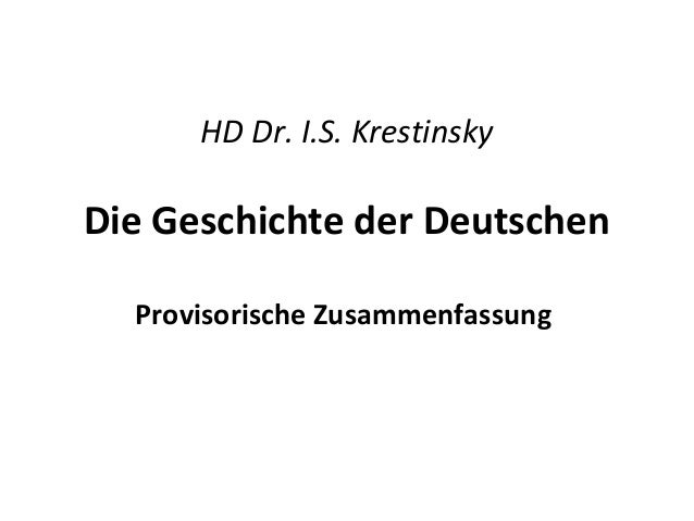 HD Dr. I.S. Krestinsky Die Geschichte der Deutschen Provisorische Zusammenfassung