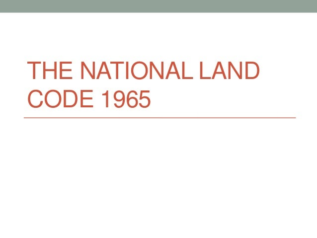 THE NATIONAL LAND CODE 1965