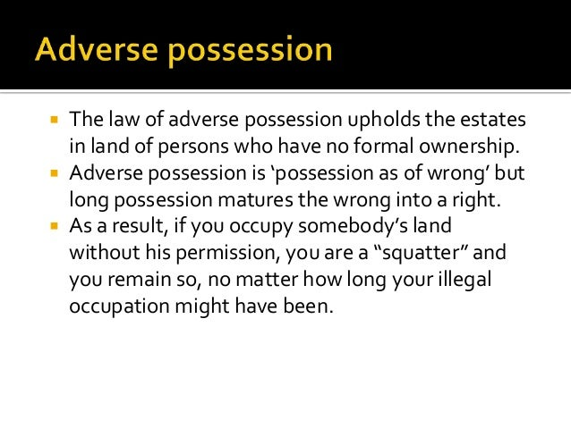 property law adverse possession Adverse possession is a doctrine under which a person in possession of land owned by someone else may property & real estate law property law wex articles wex.