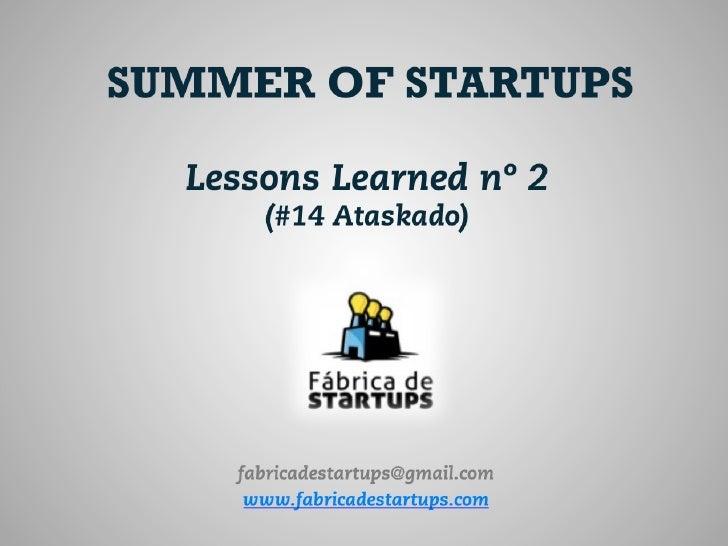 Direitos de AutorA metodologia FastStart e a organização do  Bootcamp do Summer of Startups é da responsabilidade da Fábri...