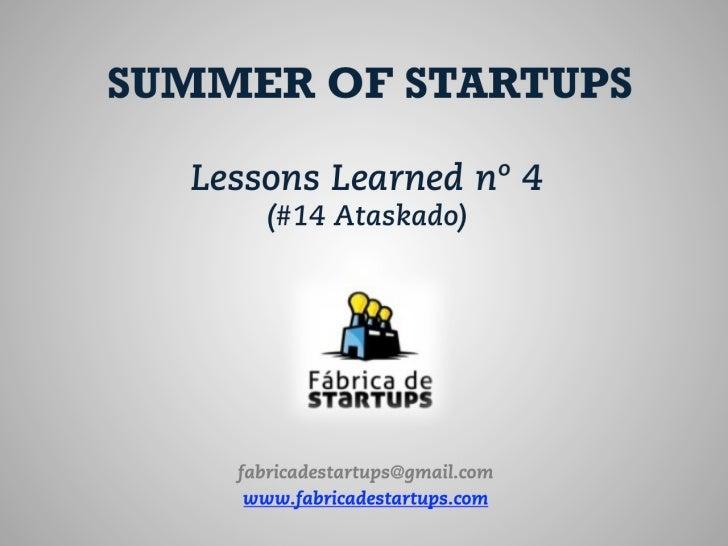 Direitos de Autor A metodologia FastStart e a organização do   Bootcamp do Summer of Startups é daresponsabilidade da Fábr...
