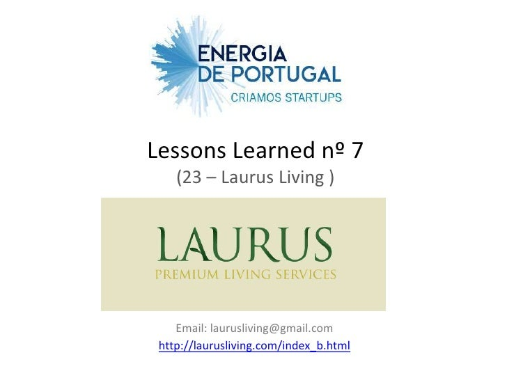 Lessons Learned nº 7    (23 – Laurus Living )    Email: laurusliving@gmail.com http://laurusliving.com/index_b.html