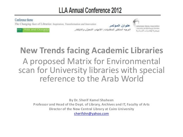 New Trends facing Academic LibrariesA proposed Matrix for Environmentalscan for University libraries with specialreference...