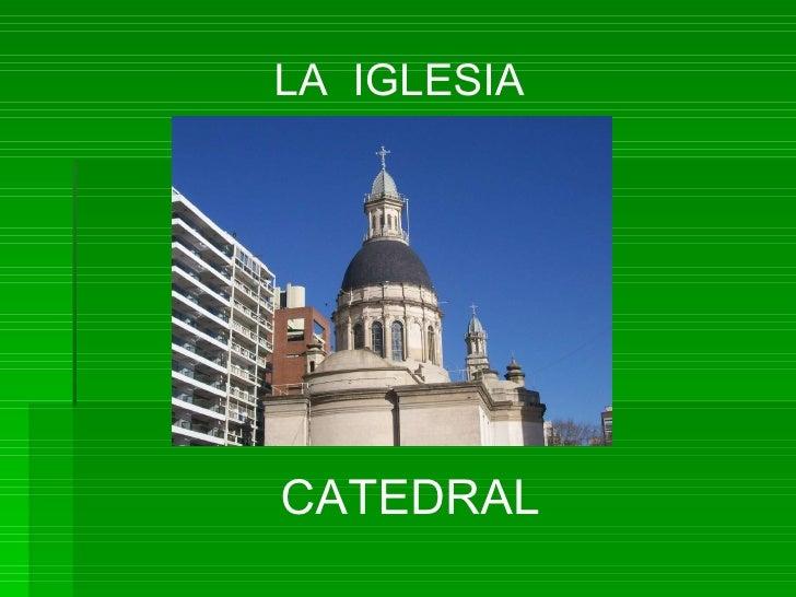 CATEDRAL LA  IGLESIA