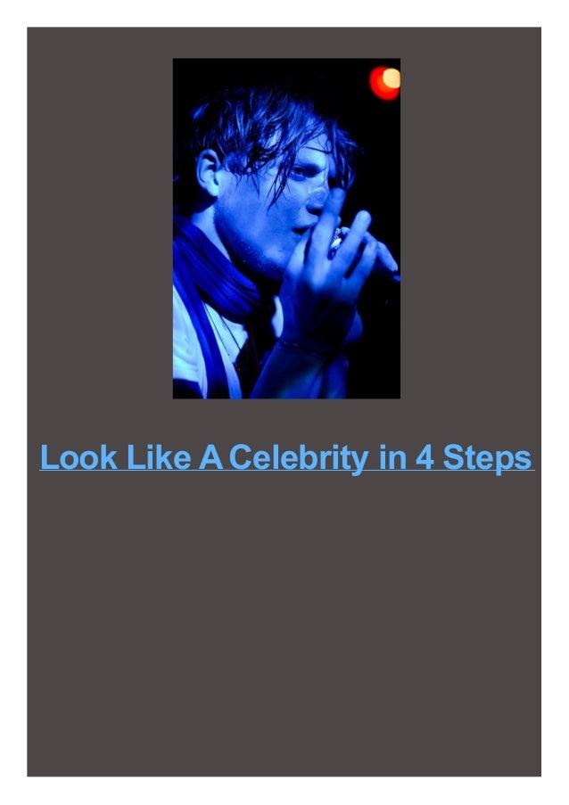 Look Like ACelebrity in 4 Steps