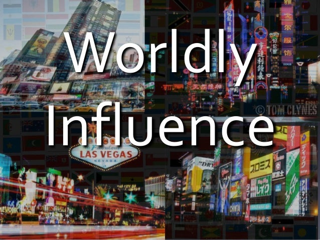 Worldly Influence