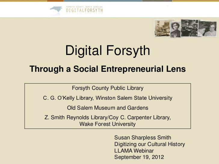 Digital ForsythThrough a Social Entrepreneurial Lens              Forsyth County Public Library   C. G. O'Kelly Library, W...