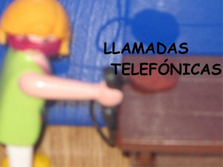 <ul>LLAMADAS TELEFÓNICAS </ul>