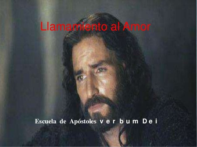 Llamamiento al AmorEscuela de Apóstoles v e r b u m D e i