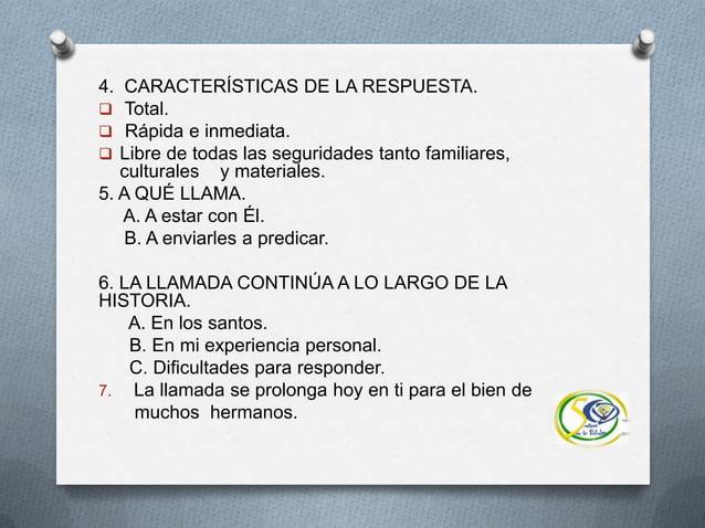 4. CARACTERÍSTICAS DE LA RESPUESTA. Total. Rápida e inmediata. Libre de todas las seguridades tanto familiares,cultural...