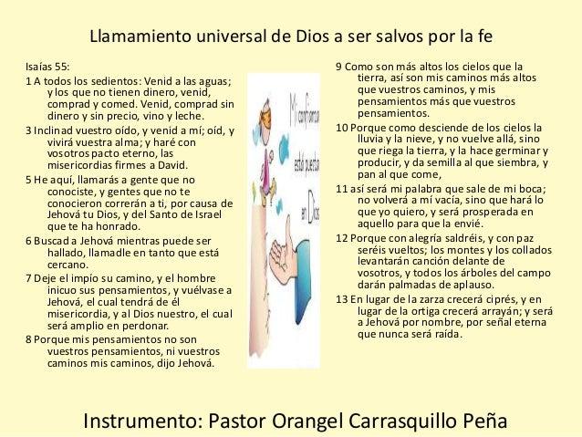 Llamamiento universal de Dios a ser salvos por la feIsaías 55:                                      9 Como son más altos l...