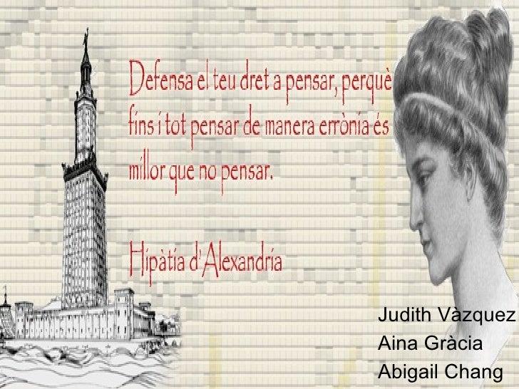 Judith Vàzquez Aina Gràcia  Abigail Chang