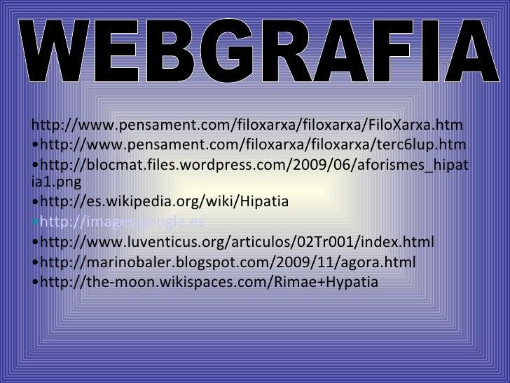 <ul><li>http://www.pensament.com/filoxarxa/filoxarxa/FiloXarxa.htm </li></ul><ul><li>http://www.pensament.com/filoxarxa/fi...