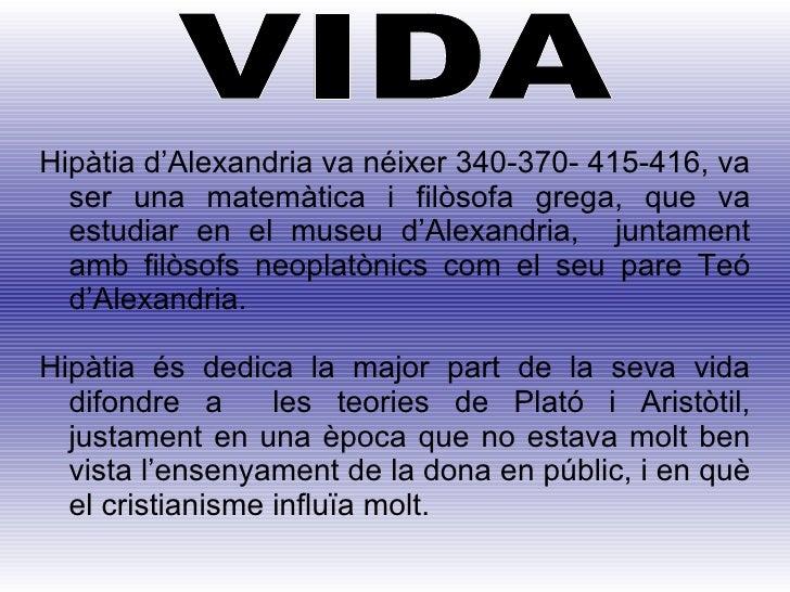 Hipàtia d'Alexandria va néixer 340-370- 415-416, va ser una matemàtica i filòsofa grega, que va estudiar en el museu d'Ale...