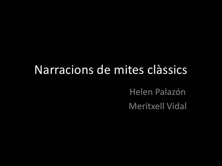 Narracions de mites clàssics                 Helen Palazón                 Meritxell Vidal