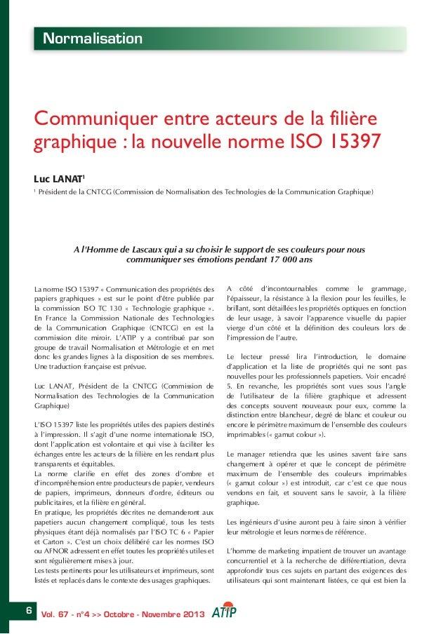 Communiquer entre acteurs de la filière  graphique : la nouvelle norme ISO 15397  Luc LANAT1  1 Président de la CNTCG (Com...