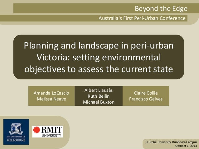 Beyond the Edge Australia's First Peri-Urban Conference  Planning and landscape in peri-urban Victoria: setting environmen...